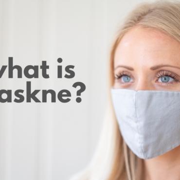 """How to treat """"maskne""""?"""
